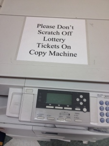 Lottery tickets and copy machines don't mix.